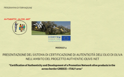 Modulo 4: Presentazione Del Sistema Di Certificazione Di Autenticita Dell' Olio Di Oliva Nell' Ambito Del Progetto Authentic-Olive-Net